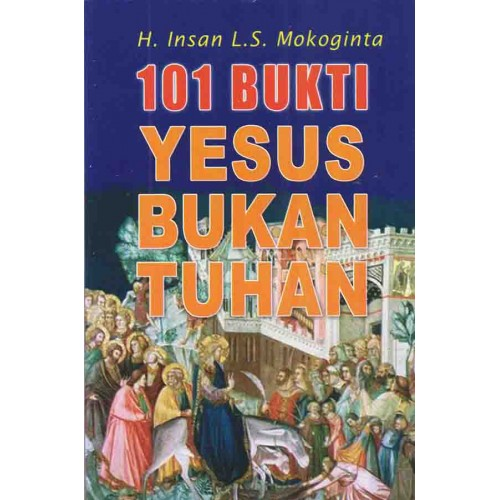 Buku 101 Bukti Yesus Bukan Tuhan