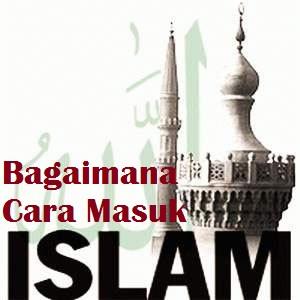 Cara Masuk Islam