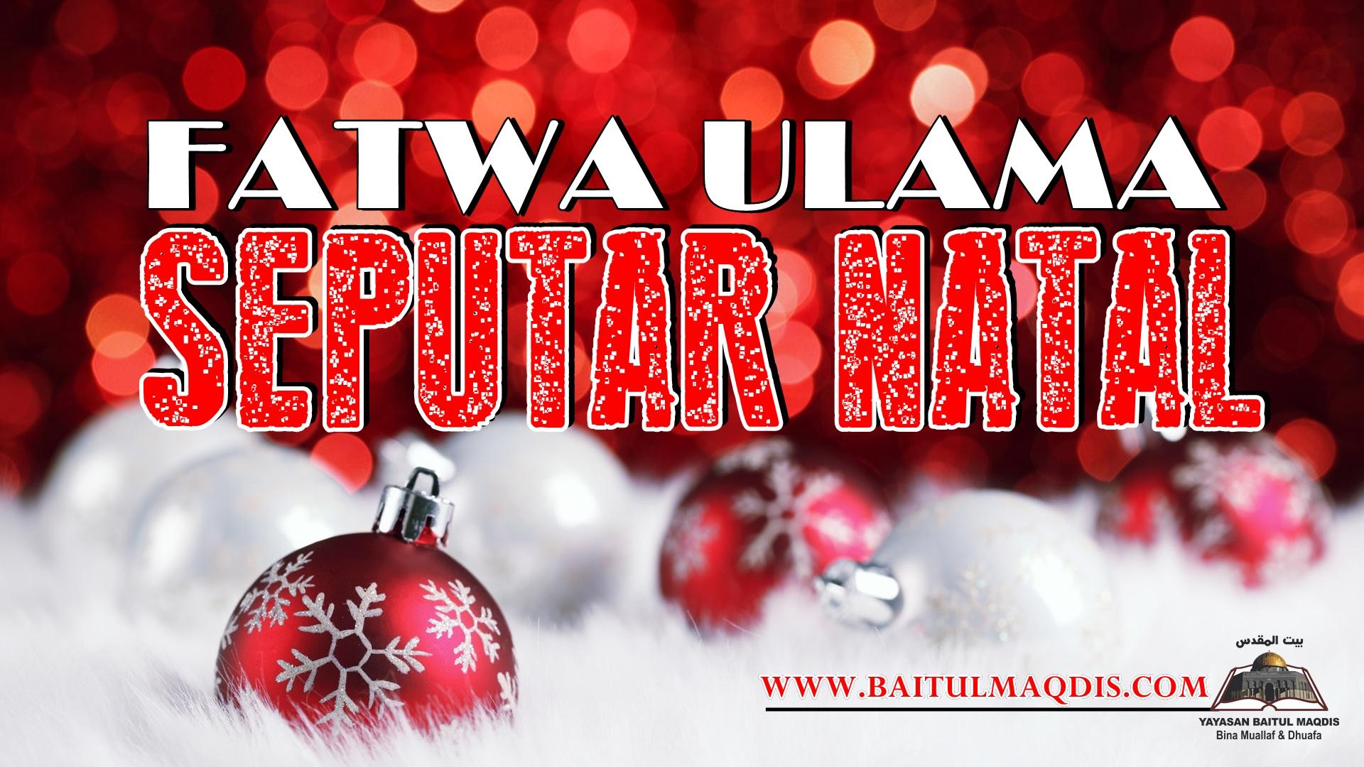 Fatwa Ulama Seputar Natal