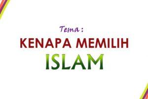KENAPA MEMILIH ISLAM