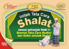 Rukun-Rukun Shalat Menurut Sunnah Rasulullah