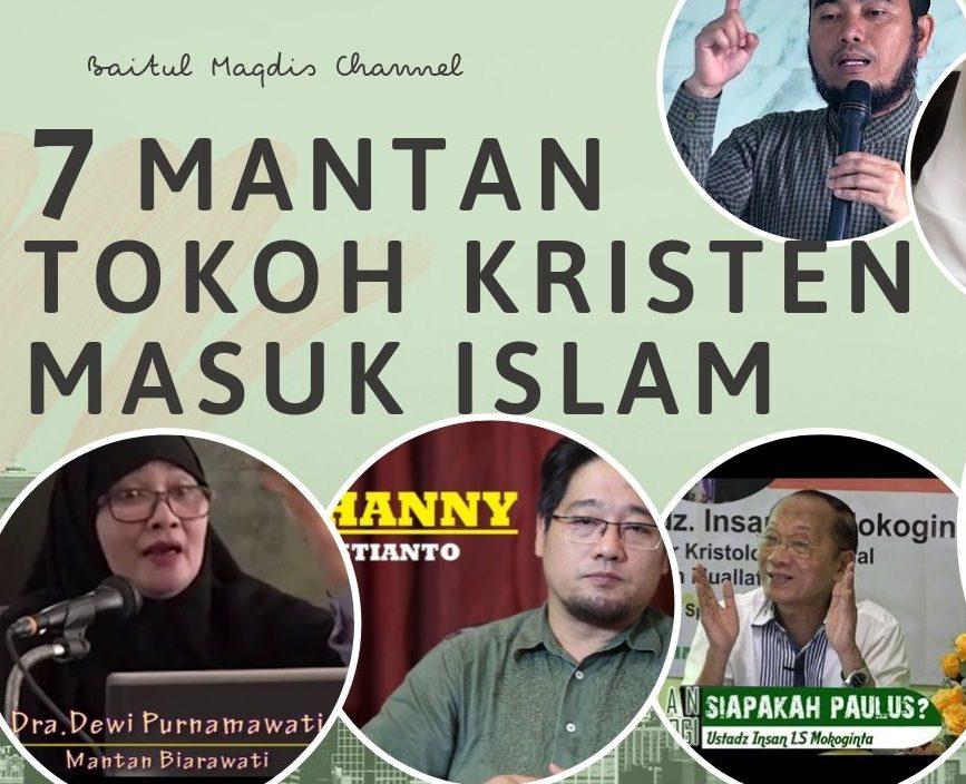 7 Mantan Tokoh Kristen Berpengaruh Masuk Islam