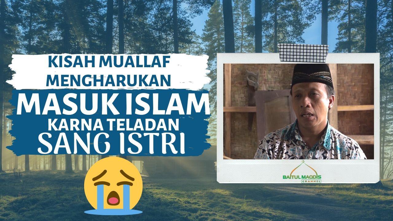 Pak Sawal Masuk Islam Karna Teladan Istri Yang Sholihah