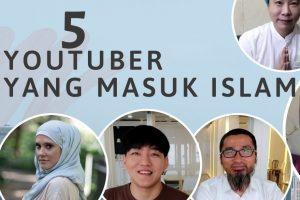 5 YOUTUBER YANG MASUK ISLAM