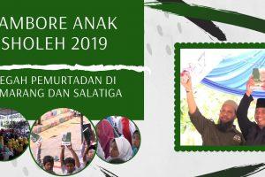 JAMBORE ANAK SHOLIH 2019 SALATIGA CEGAH PEMURTADAN ANAK-ANAK MUSLIM/AH